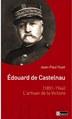 Edouard de Castelnau. L'artisan de lavictoire